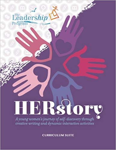 HERstory: Curriculum Suite: A Young Women's Journey of Self-Discovery Through Creative Writing and Dynamic Interactive Activities