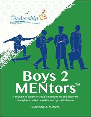 Boys 2 MENtors: Curriculum Manual