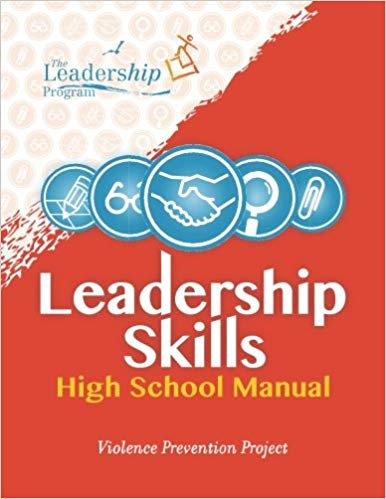Leadership Skills: High School Manual: Violence Prevention Project