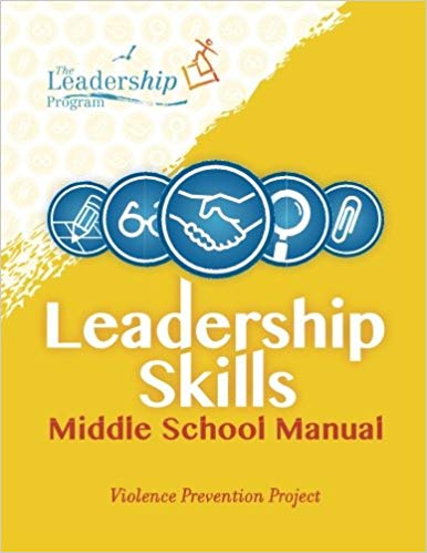 Leadership Skills: Middle School Manual: Violence Prevention Project