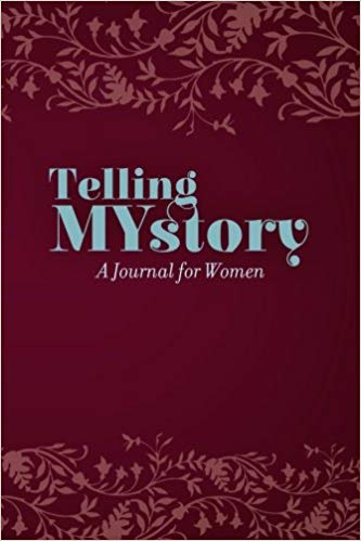 Telling MYstory: A Journal for Women