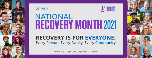 National Recovery Month 2021 Image. Recovery is for everyone. Every Person, Every Family, Every Community